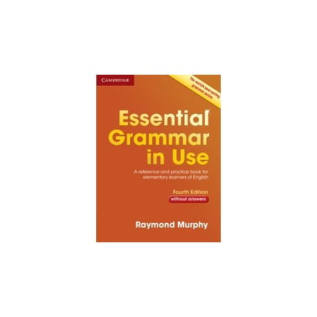 Essential Grammar in Use Fourth Edition without answers Cambridge University Press 9781107480568