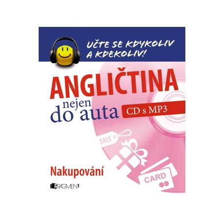 Angličtina nejen do auta - Nakupování + MP3 Audio CD FRAGMENT 8594155754380
