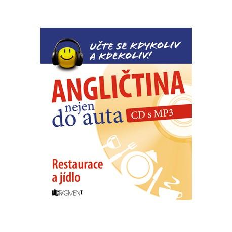 Angličtina nejen do auta - Restaurace a jídlo + MP3 Audio CD FRAGMENT 8594155754168