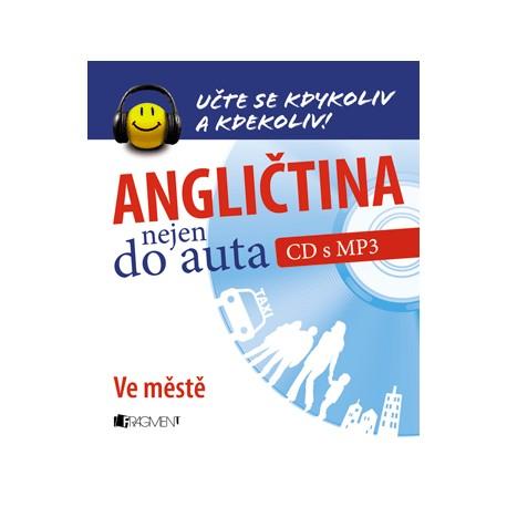 Angličtina nejen do auta - Ve městě + MP3 Audio CD FRAGMENT 8594155754397