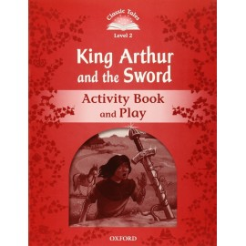 Classic Tales 2 2nd Edition: King Arthur and the Sword Activity Book