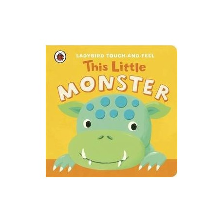 This Little Monster Touch-and-Feel Book Ladybird 9781409308393