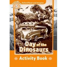Oxford Read and Imagine Level 5: Day of the Dinosaurs Activity Book
