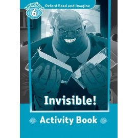 Oxford Read and Imagine Level 6: Invisible! Activity Book