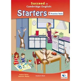Succeed in Cambridge English Starters 5 Practice Tests Self-Study Edition