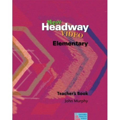 New Headway Video Elementary Teacher's Book Oxford University Press 9780194591898