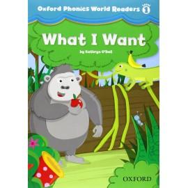 Oxford Phonics World 1 Reader What I Want