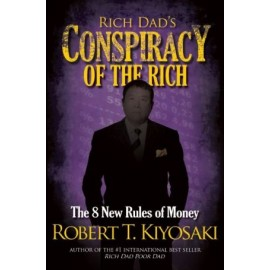 Rich Dad's Conspiracy of Rich: The 8 New Rules of Money