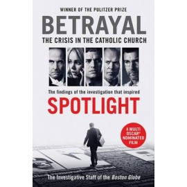 Betrayal : The Crisis in the Catholic Church