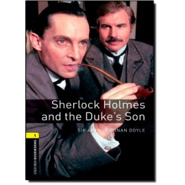 Oxford Bookworms: Sherlock Holmes and the Duke's Son + MP3 audio download
