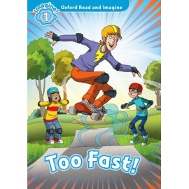 Oxford Read and Imagine Level 1: Too Fast! + Audio CD