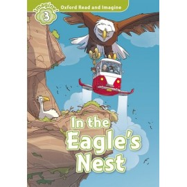 Oxford Read and Imagine Level 3: In the Eagle's Nest