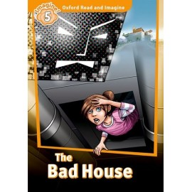 Oxford Read and Imagine Level 5: The Bad House + Audio CD