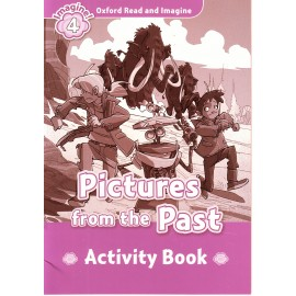 Oxford Read and Imagine Level 4: Pictures from the Past Activity Book