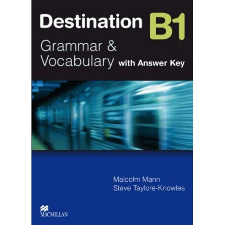 Destination B1 Grammar & Vocabulary Student's Book (with key) - New Ed. Macmillan 9780230035362