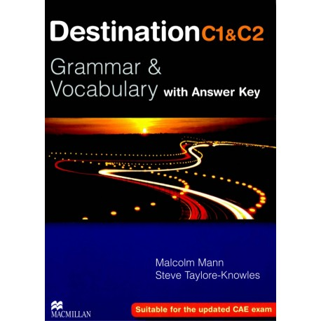 Destination C1 and C2 Grammar & Vocabulary Student's Book (with key) New Ed. Macmillan 9780230035409