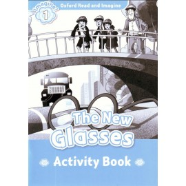 Oxford Read and Imagine Level 1: The New Glasses Activity Book
