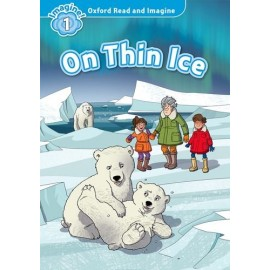 Oxford Read and Imagine Level 1: On Thin Ice