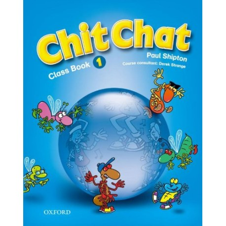 Chit Chat 1 Class Book Oxford University Press 9780194378260