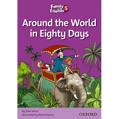 Family and Friends 5 Around the World in Eighty Days Oxford University Press 9780194802857