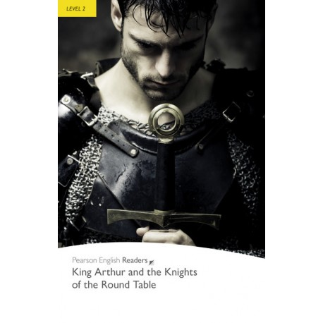 Pearson English Readers: King Arthur and the Knights of the Round Table Pearson 9781405855327