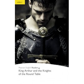 Pearson English Readers: King Arthur and the Knights of the Round Table