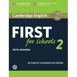 Cambridge English First for Schools 2 Authentic Examination Papers with Answers + Audio
