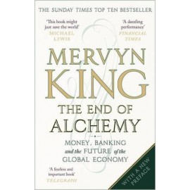 The End of Alchemy : Money, Banking and the Future of the Global Economy