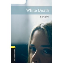 Oxford Bookworms: White Death + MP3 audio download