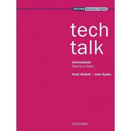 Tech Talk Intermediate Teacher' s Book Oxford University Press 9780194575430