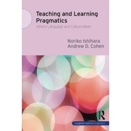 Teaching and Learning Pragmatics:Where Language and Culture Meet