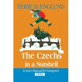 The Czechs in a Nutshell - A user's manual for foreigners