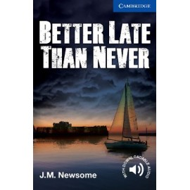 Cambridge Readers: Better Late Than Never + Audio download
