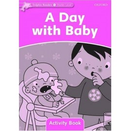 Dolphin Readers Starter - A Day With a Baby Activity Book