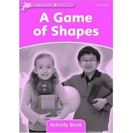 Dolphin Readers Starter - A Game of Shapes Activity Book