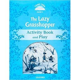 Classic Tales 1 2nd Edition: The Lazy Grasshopper Activity Book