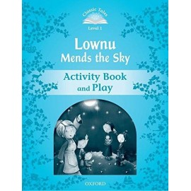 Classic Tales 1 2nd Edition: Lownu Mends the Sky Activity Book