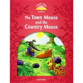 Classic Tales 2 2nd Edition: The Town Mouse and the Country Mouse