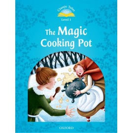 Classic Tales 1 2nd Edition: The Magic Cooking Pot