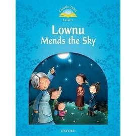 Classic Tales 1 2nd Edition: Lownu Mends the Sky