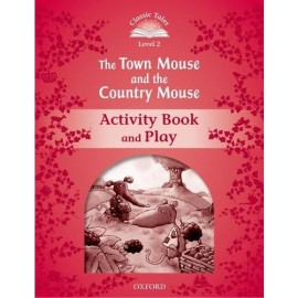 Classic Tales 2 2nd Edition: The Town Mouse and the Country Mouse Activity Book