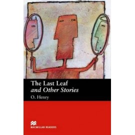 Macmillan Readers: The Last Leaf and Other stories (600 key words)