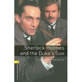 Oxford Bookworms: Sherlock Holmes and the Duke's Son