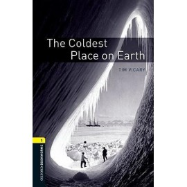 Oxford Bookworms: The Coldest Place on Earth