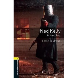 Oxford Bookworms: Ned Kelly - A true Story