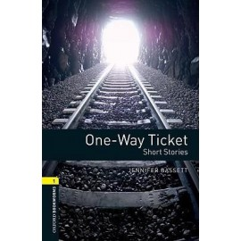 Oxford Bookworms: One-Way Ticket - Short Stories