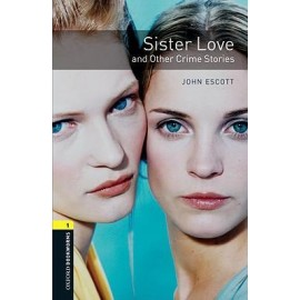 Oxford Bookworms: Sister Love and Other Crime Stories