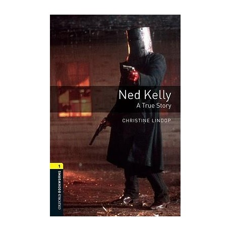 Oxford Bookworms: Ned Kelly - A True Story + CD Oxford University Press 9780194788809