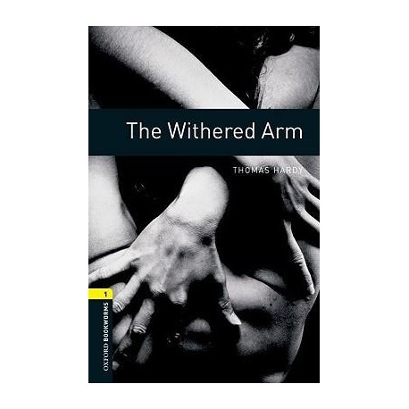 Oxford Bookworms: The Withered Arm + CD Oxford University Press 9780194788939