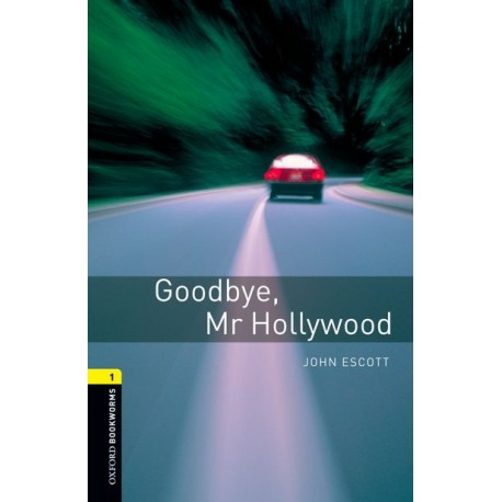 Oxford Bookworms: Goodbye, Mr Hollywood + CD Oxford University Press 9780194788731